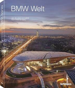 BMW Welt. from vision to reality_Flannery John A, Smith Karen M, Brauer Gernot