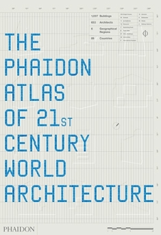 Phaidon Atlas of 21st Century World Architecture_Phaidon Editors
