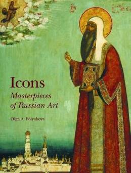 Icons: Masterpieces of Russian Art_Polyakova Olga A.