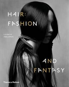 Hair: Fashion and Fantasy_Philippon Laurent