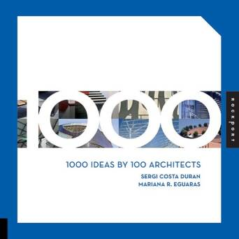 1000 Ideas by 100 Architects_Duran Sergi Costa, Eguaras Mariana R.