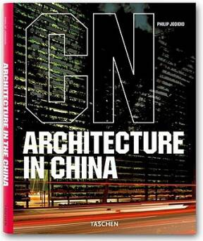 Architecture in China_Jodidio Philip