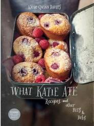 What Katie Ate: Recipes and Other Bits and BobsDavies Katie Quinn_Davies Katie Quinn