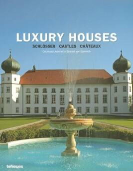Luxury Houses: Castles in Germany_ Beissel Jeannette