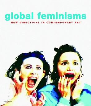 Global Feminisms_Reilly Maura, Nochlin Linda