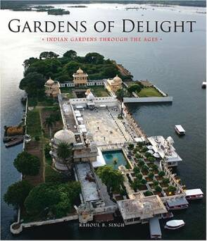 Gardens of Delight: Indian Gardens Through the Ages_Singh Rahoul B.