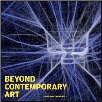 Beyond Contemporary Art_Ilfeld Etan Jonathan