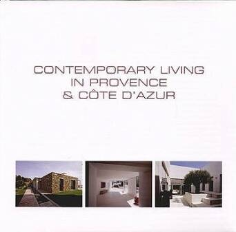 Contemporary Living in Provence and Cote D'Azur_	Pauwels Wims