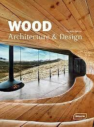 Wood: Architecture and Design_Galindo Michelle