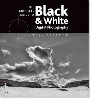 The Complete Guide to Digital Black and White Photography_Freeman Michael