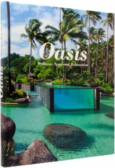 Oasis. Wellness, Spas and Relaxation_Ehmann Sven, Borges S.