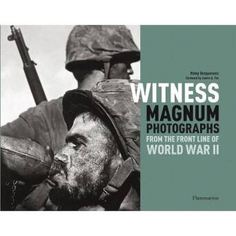 Witness. Magnum Photographs from the Front Line of World War II