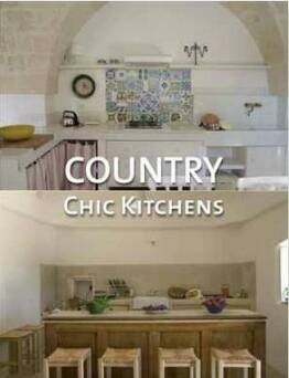 Country Chic Kitchens: A Precious Guide to Italian Style and Cooking_Santos Quartino Daniela