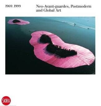 1969-1999 Neo-Avant-gardes, Postmodern and Global Art