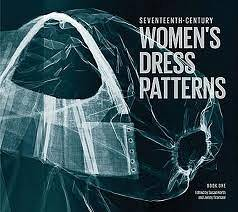 Seventeenth-Century Women's Dress Patterns: Bk. 1_North Susan, Tiramani Jenny