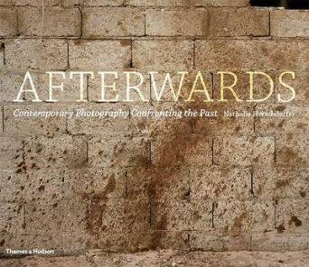Afterwards: Contemporary Photography Confronting the Past